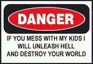 If You Mess with My Kids